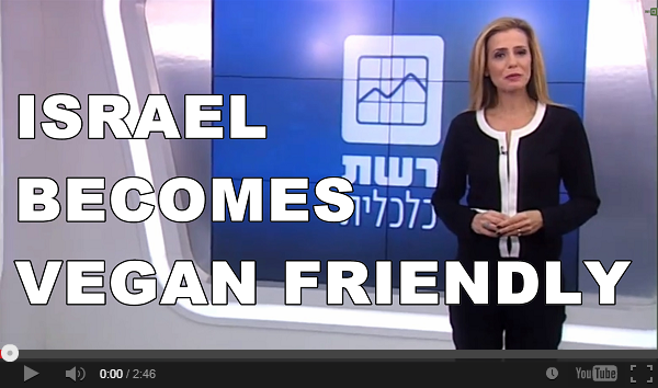Israel Becomes Vegan Friendly
